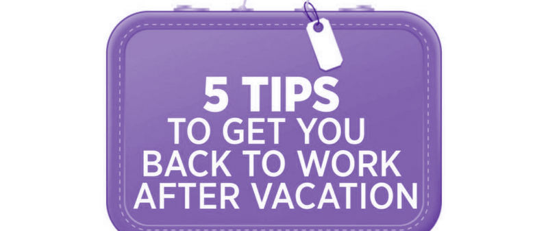 Back to work, 5 tips!